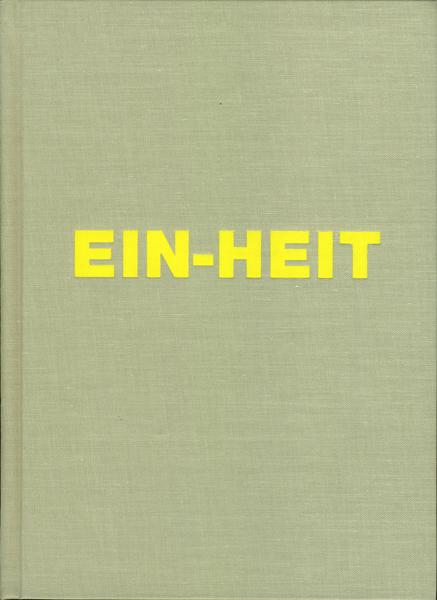 Michel Schmidt: Ein-Heit