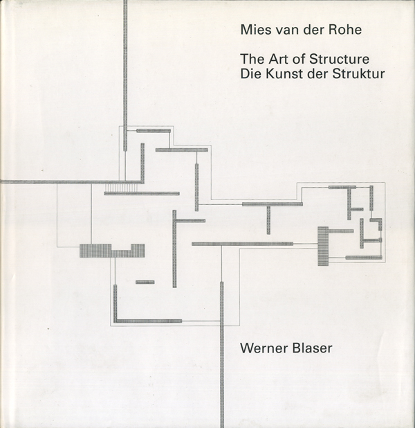 Mies van der Rohe: The Art of Structure / Die Kunst der Struktur