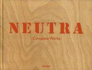 Richard Neutra: Complete Works
