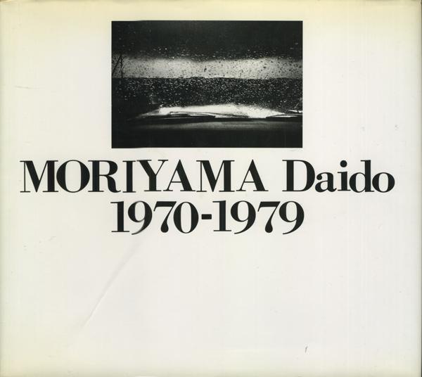 MORIYAMA Daido 1970-1979