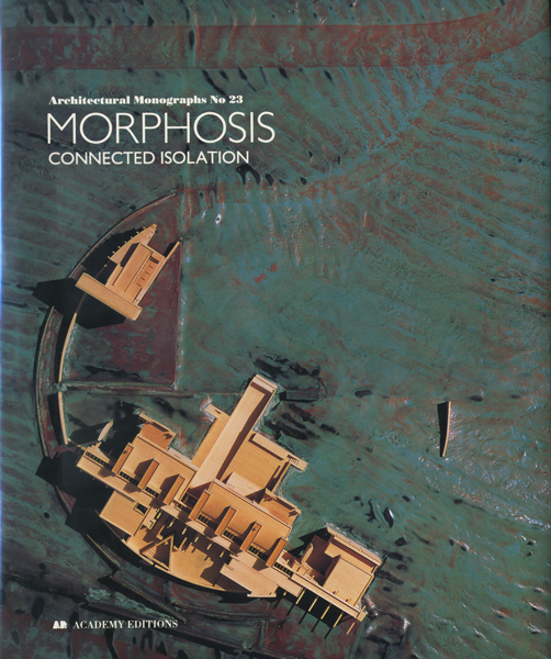 Morphosis: Connected Isolation/ Architectural Monographs No.23