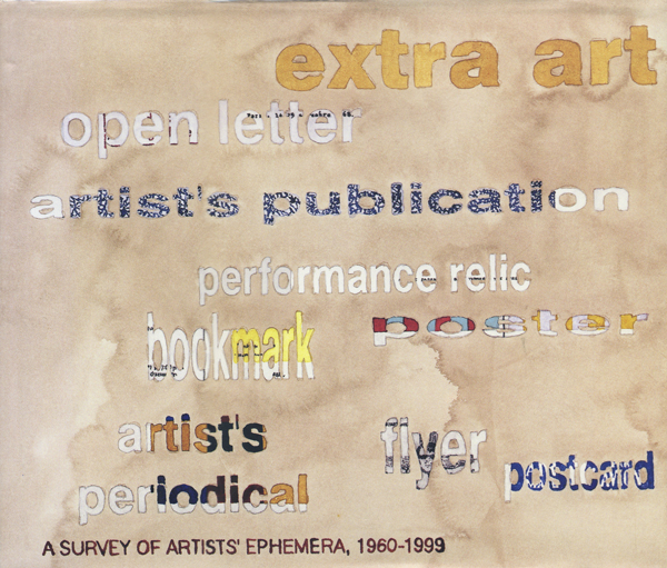 Extra Art: A Survey of Artisits' Ephemera, 1960 - 1999