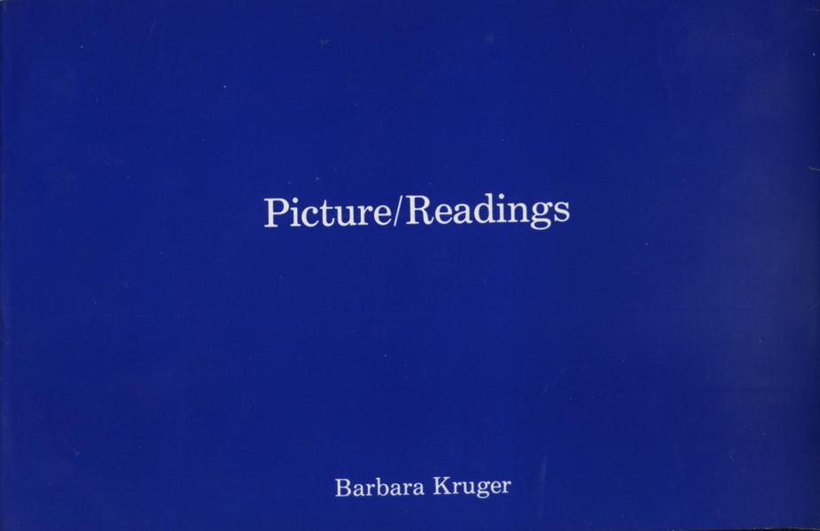 Barbara Kruger: Picture/Reading