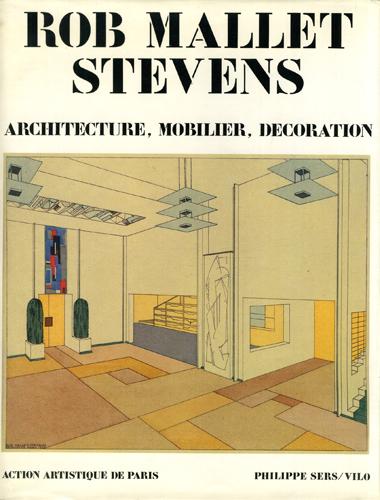 Rob Mallet Stevens: Architecture, Mobilier, Decoration