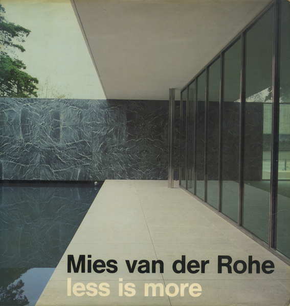 Mies van der Rohe: less is more