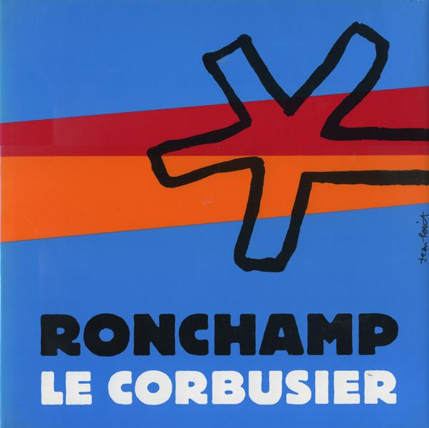 Jean Petit: Ronchamp, Le Corbusier