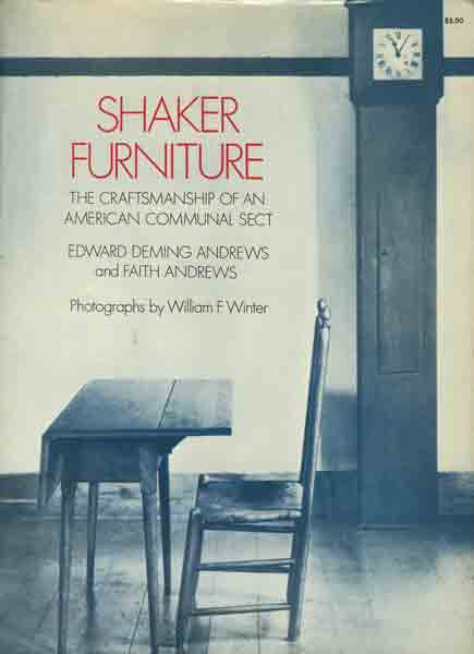 Shaker Furniture - The Craftsmanship of an American Communal Sect -