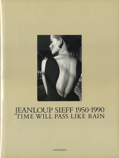 JEANLOUP SIEFF 1950-1990 TIME WILL PASS LIKE RAIN