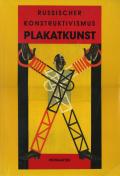 RUSSISCHER KONSTRUKTIVISMUS - PLAKATKUNST