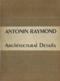 ANTONIN RAYMOND: ARCHITECTURAL DETAILS レーモンド建築詳細図譜