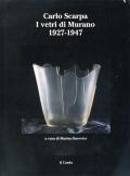 Carlo Scarpa: I vetri di Murano 1927-1947