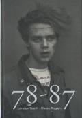 78-87 London Youth - Derek Ridgers