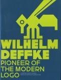 Wilhelm Deffke Pioneer of the Modern Logo