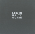 Lewis Baltz: Works