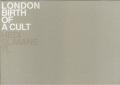HEDI SLIMANE: LONDON BIRTH OF A CULT