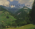 Robert Maillart and the Art of Reinforced Concrete