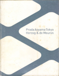 Herzog & de Meuron: Prada Aoyama Tokyo [日本語別冊付]