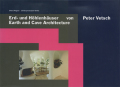 Peter Vetsch Era- und Hoelenhaeuser/ earth and cave architecture