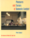 Pleasures and Terrors of Domestic Comfort : Peter Galassi