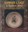 Bernard Leach A Potter's Work