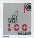 Neue Typografien Bauhaus & Mehr : 100 Jahre Funktionales Grafikdesign in Deutschland