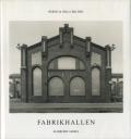 Bernd & Hilla Becher: Fabrikhallen