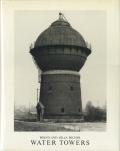Bernd & Hilla Becher: Water Towers