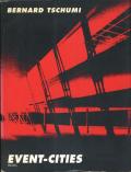 Bernard Tschumi: Event Cities (Praxis)