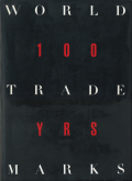 WORLD TRADEMARKS 100 YEARS [2 Volumes]