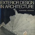 Yoshinobu Ashihara: Exterior Design in Architecture