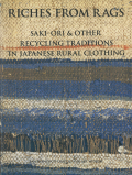 Riches from Rags : Saki-Ori & Other Recycling Traditions in Japanese Rural Clothing