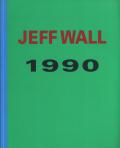 Jeff Wall: 1990