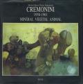 CREMONINI 1958-1961 Mineral Vegetal Animal