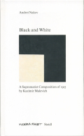 Kasimir Malevich: Black and White: Suprematist Composition