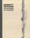 Barnett Newman: The Stations of the cross