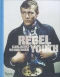 Karlheinz Weinberger: Rebel Youth