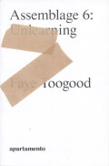 Faye Toogood: Assemblage 6: Unlearning