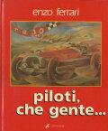 Enzo Ferrari: piloti, che gente...
