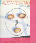 Nobuyoshi Araki: Akt-Tokyo 1971-1991