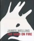 James Welling: The Mind on Fire