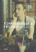 Martin Kippenberge: Kippenberger & Friends