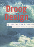 Droog Design - Spirit of the Nineties