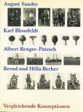 Vergleichende Konzeptionen: August Sander, Karl Blossfeldt, Albert Renger-Patzsch, Bernd, Hilla Becher