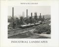 Bernd & Hilla Becher: Industrial Landscapes