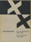 Anton Stankowski: Free and Applied 1925 - 1995
