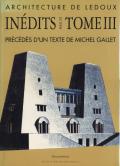 Claude Nicolas Ledoux: Architecture de Ledoux - INEDITS POUR UN TOME III