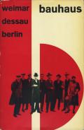 Diether Schmidt: Bauhaus / Weimar 1919-1925, Dessau 1925-1932, Berlin 1932-1933