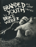 Bruce Weber: Branded Youth and Other Stories