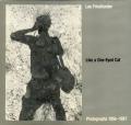 Lee Friedlander: Like a One-Eyed Cat