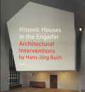 Historic Houses in the Engadin Architectural Interventions by Hans-Jorg Ruch